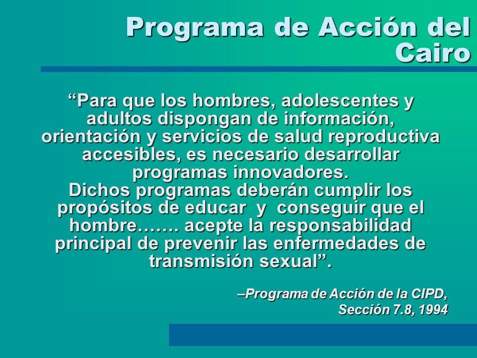 Programa de Acción del Cairo Para que los hombres, adolescentes y adultos dispongan de información, orientación y servicios de salud reproductiva acce