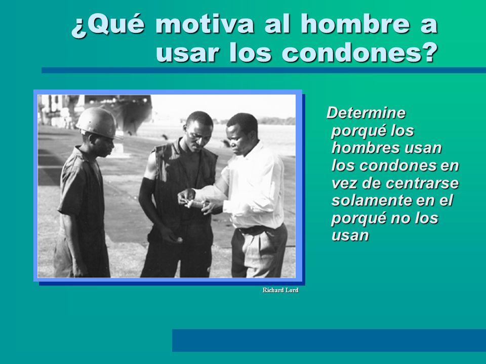 ¿Qué motiva al hombre a usar los condones? Determine porqué los hombres usan los condones en vez de centrarse solamente en el porqué no los usan Deter