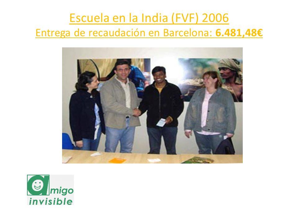 Escuela en la India (FVF) 2006 Entrega de recaudación en Barcelona: 6.481,48