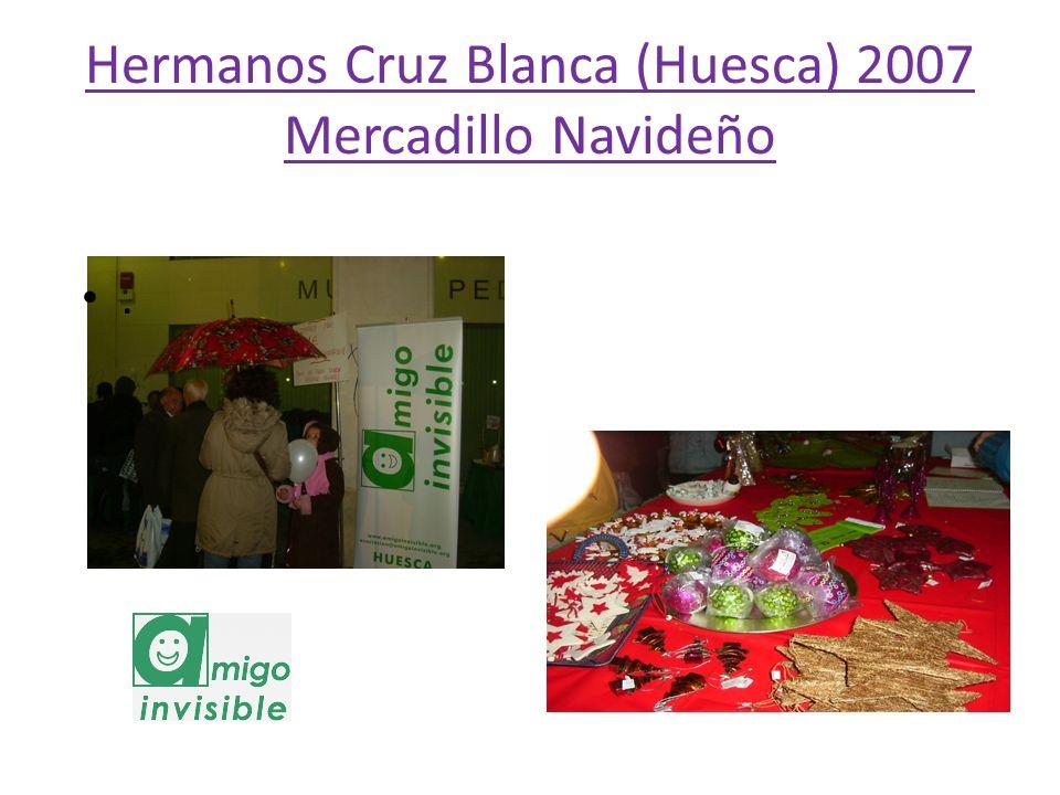 Hermanos Cruz Blanca (Huesca) 2007 Mercadillo Navideño.