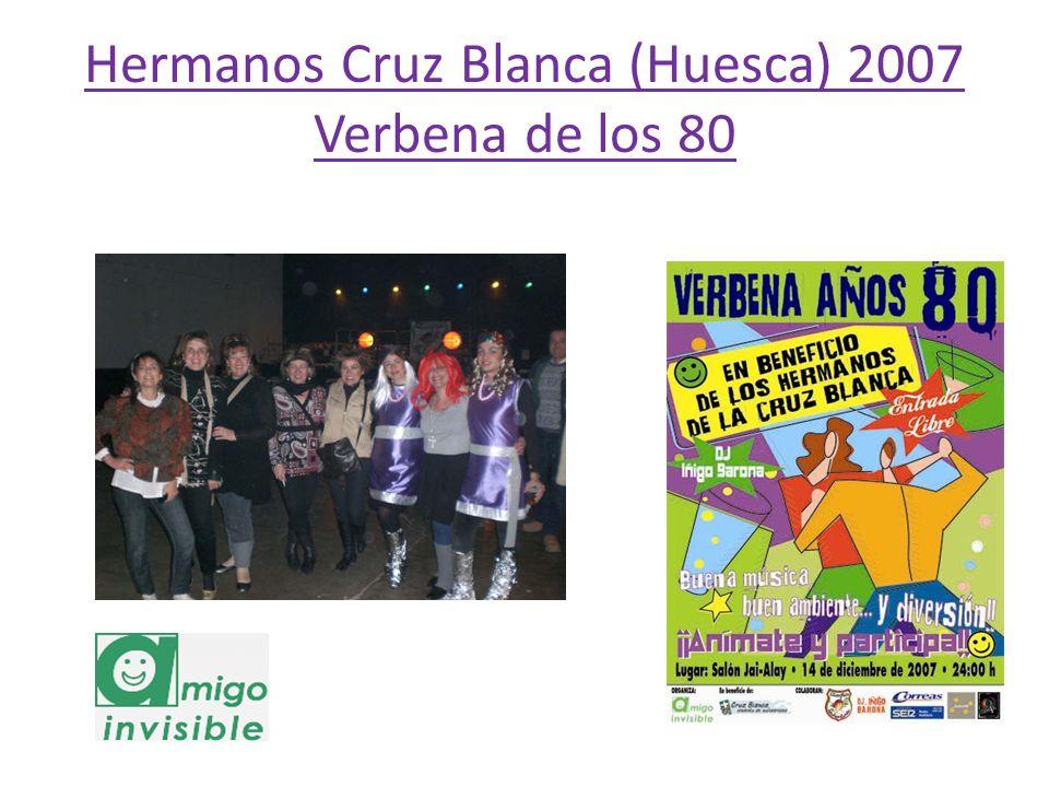 Hermanos Cruz Blanca (Huesca) 2007 Verbena de los 80