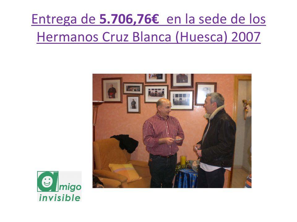 Entrega de 5.706,76 en la sede de los Hermanos Cruz Blanca (Huesca) 2007