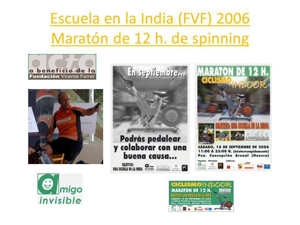 Escuela en la India (FVF) 2006 Maratón de 12 h. de spinning