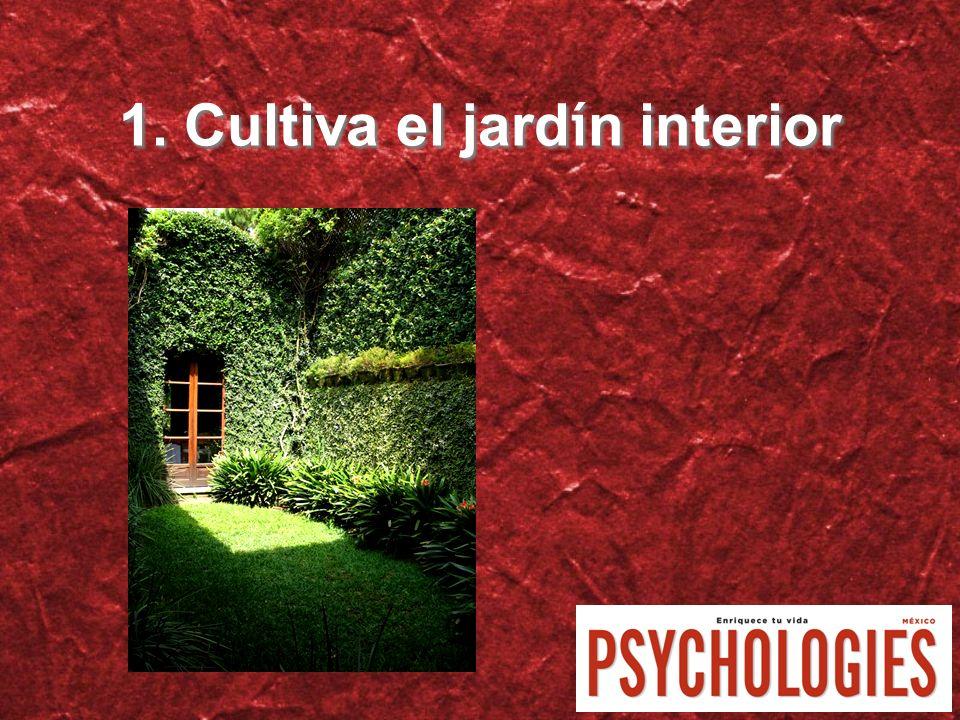 1. Cultiva el jard í n interior