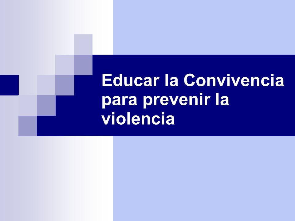 Educar la Convivencia para prevenir la violencia