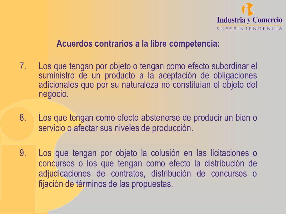 Acuerdos contrarios a la libre competencia: 7.Los que tengan por objeto o tengan como efecto subordinar el suministro de un producto a la aceptación d