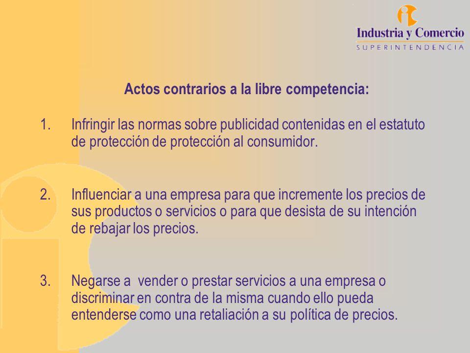 Actos contrarios a la libre competencia: 1.Infringir las normas sobre publicidad contenidas en el estatuto de protección de protección al consumidor.