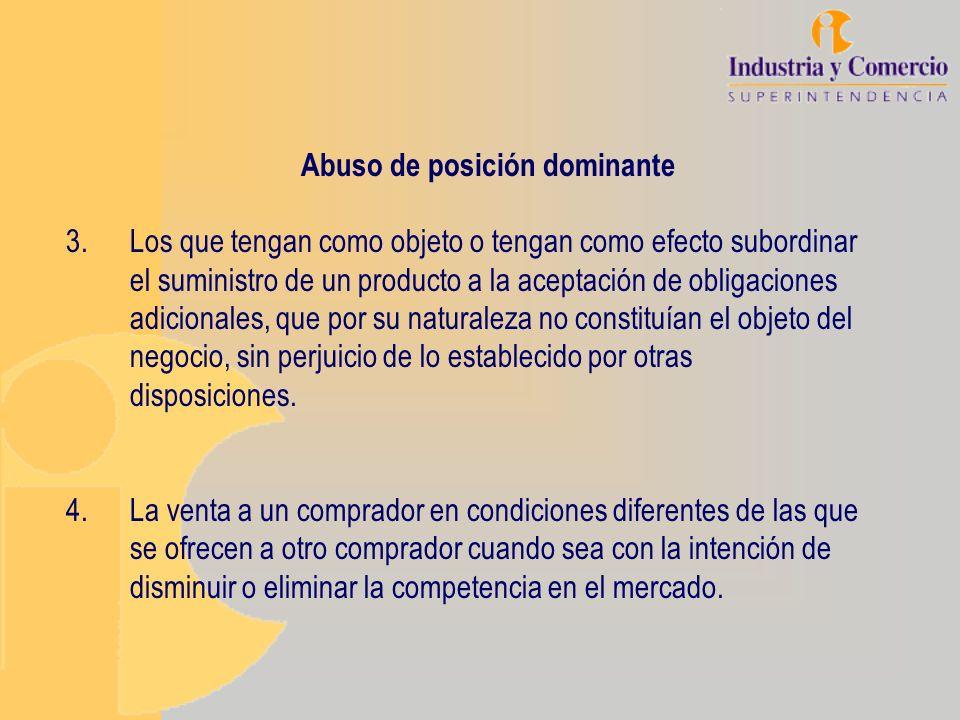 Abuso de posición dominante 3.Los que tengan como objeto o tengan como efecto subordinar el suministro de un producto a la aceptación de obligaciones