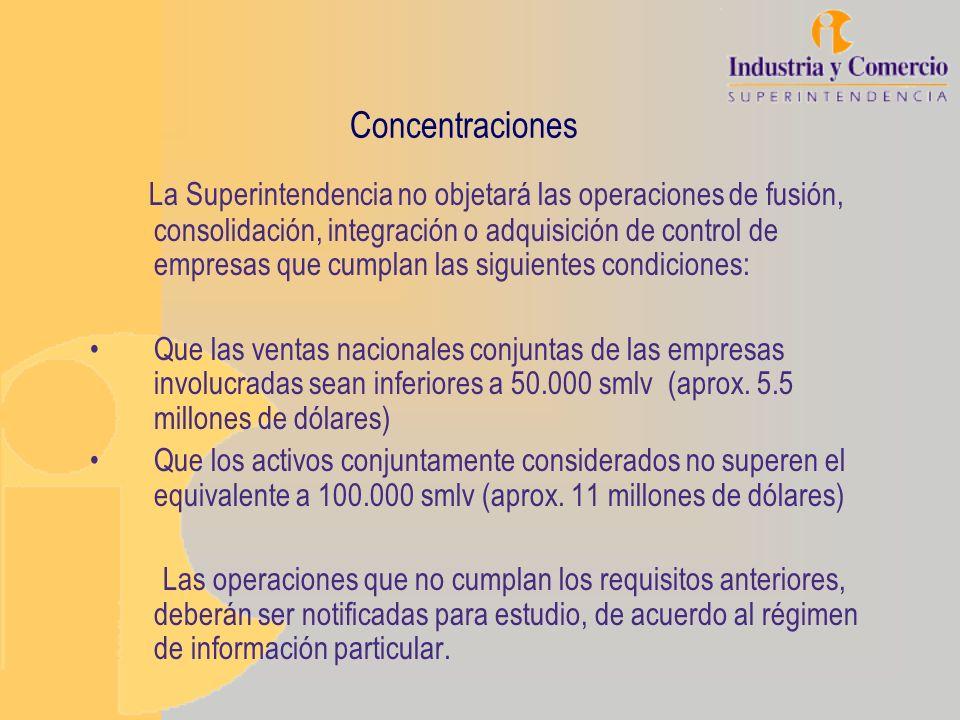 Concentraciones La Superintendencia no objetará las operaciones de fusión, consolidación, integración o adquisición de control de empresas que cumplan