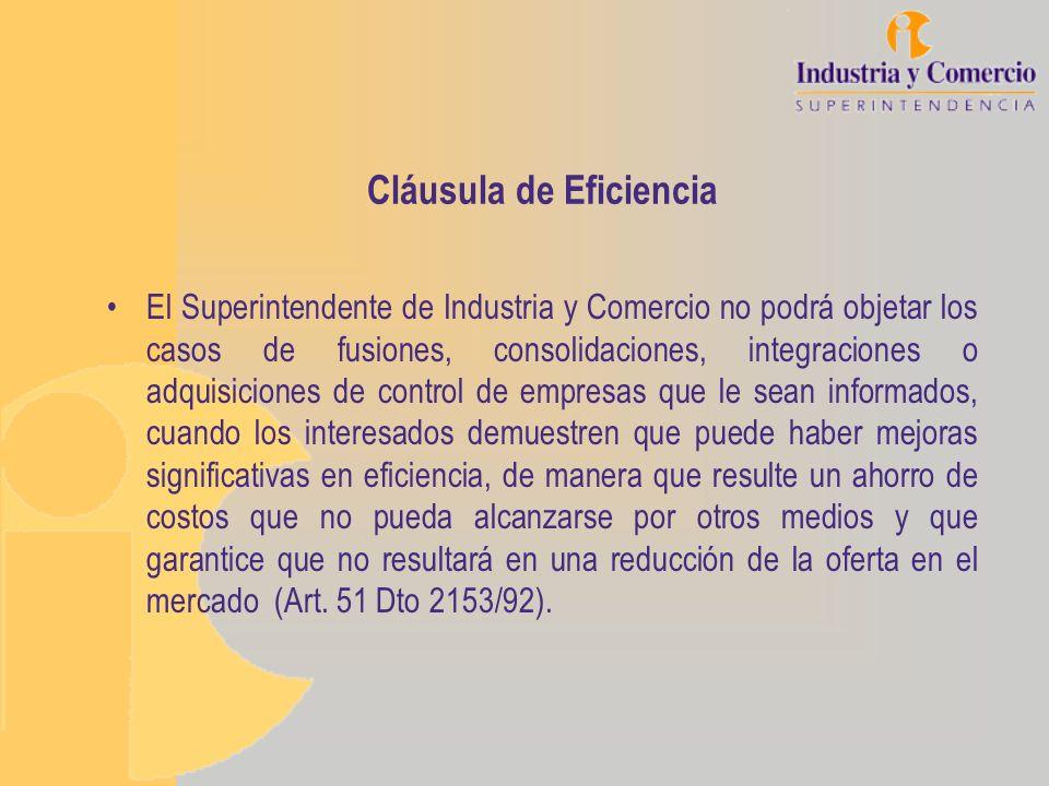 Cláusula de Eficiencia El Superintendente de Industria y Comercio no podrá objetar los casos de fusiones, consolidaciones, integraciones o adquisicion