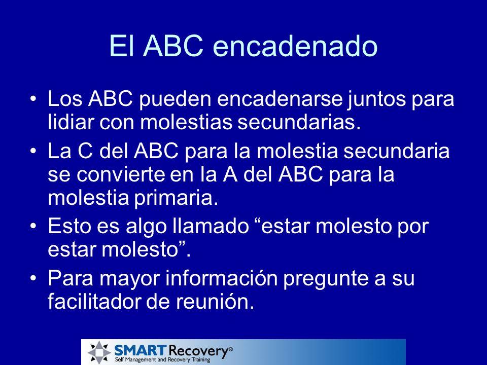 El ABC encadenado Los ABC pueden encadenarse juntos para lidiar con molestias secundarias. La C del ABC para la molestia secundaria se convierte en la