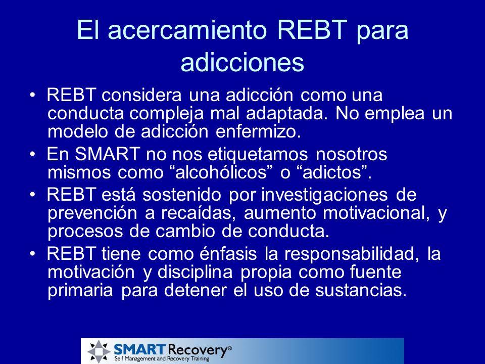 El acercamiento REBT para adicciones REBT considera una adicción como una conducta compleja mal adaptada. No emplea un modelo de adicción enfermizo. E