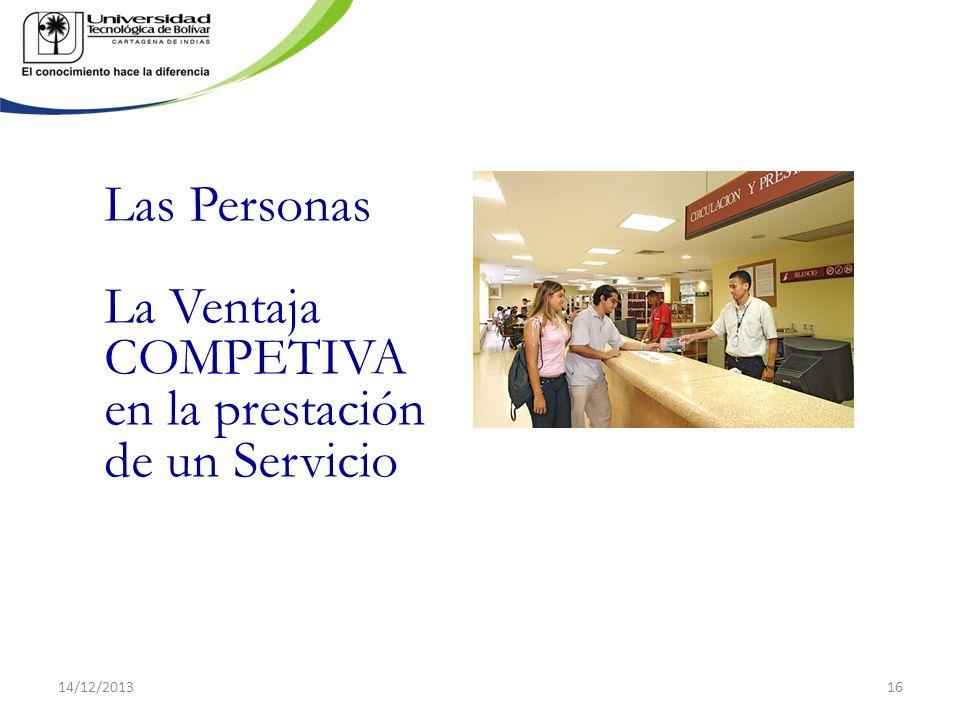 Las Personas La Ventaja COMPETIVA en la prestación de un Servicio 14/12/201316