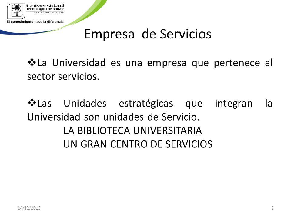 Empresa de Servicios La Universidad es una empresa que pertenece al sector servicios. Las Unidades estratégicas que integran la Universidad son unidad