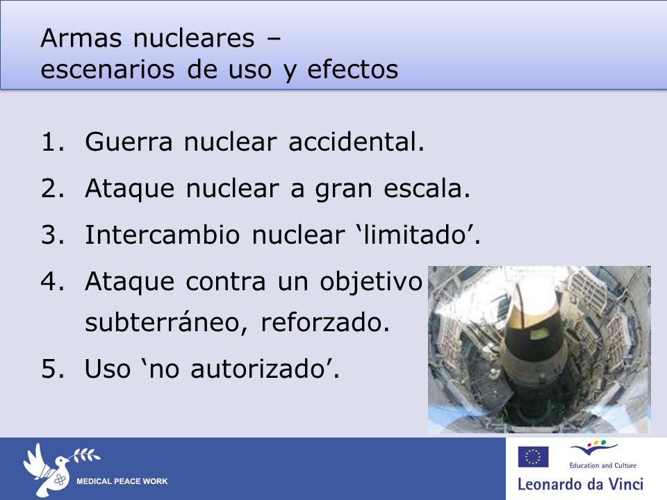Armas nucleares – otros efectos médicos, medioambientales y sociales Cambio climático.