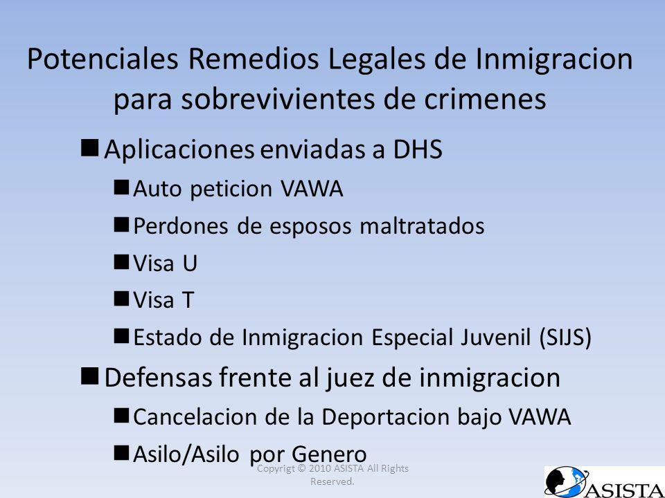 Aplicaciones enviadas a DHS Auto peticion VAWA Perdones de esposos maltratados Visa U Visa T Estado de Inmigracion Especial Juvenil (SIJS) Defensas fr