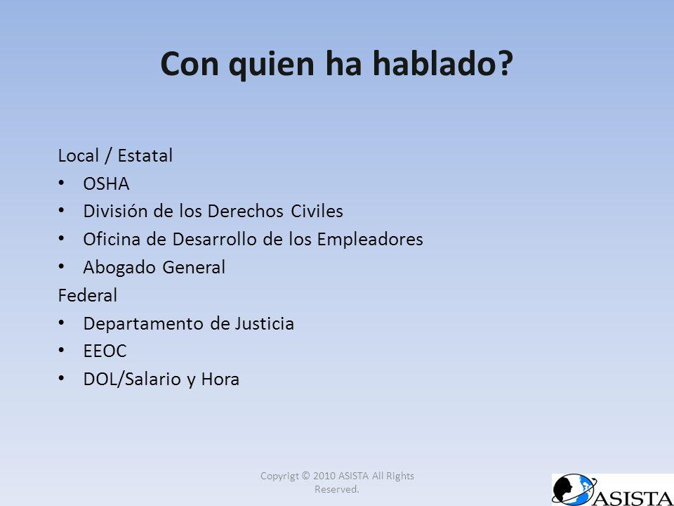 Con quien ha hablado? Local / Estatal OSHA División de los Derechos Civiles Oficina de Desarrollo de los Empleadores Abogado General Federal Departame
