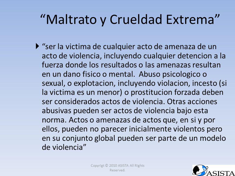 ser la victima de cualquier acto de amenaza de un acto de violencia, incluyendo cualquier detencion a la fuerza donde los resultados o las amenazas re