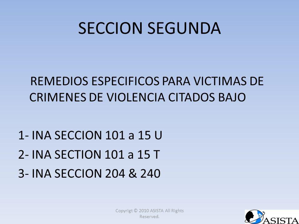 SECCION SEGUNDA REMEDIOS ESPECIFICOS PARA VICTIMAS DE CRIMENES DE VIOLENCIA CITADOS BAJO 1- INA SECCION 101 a 15 U 2- INA SECTION 101 a 15 T 3- INA SE