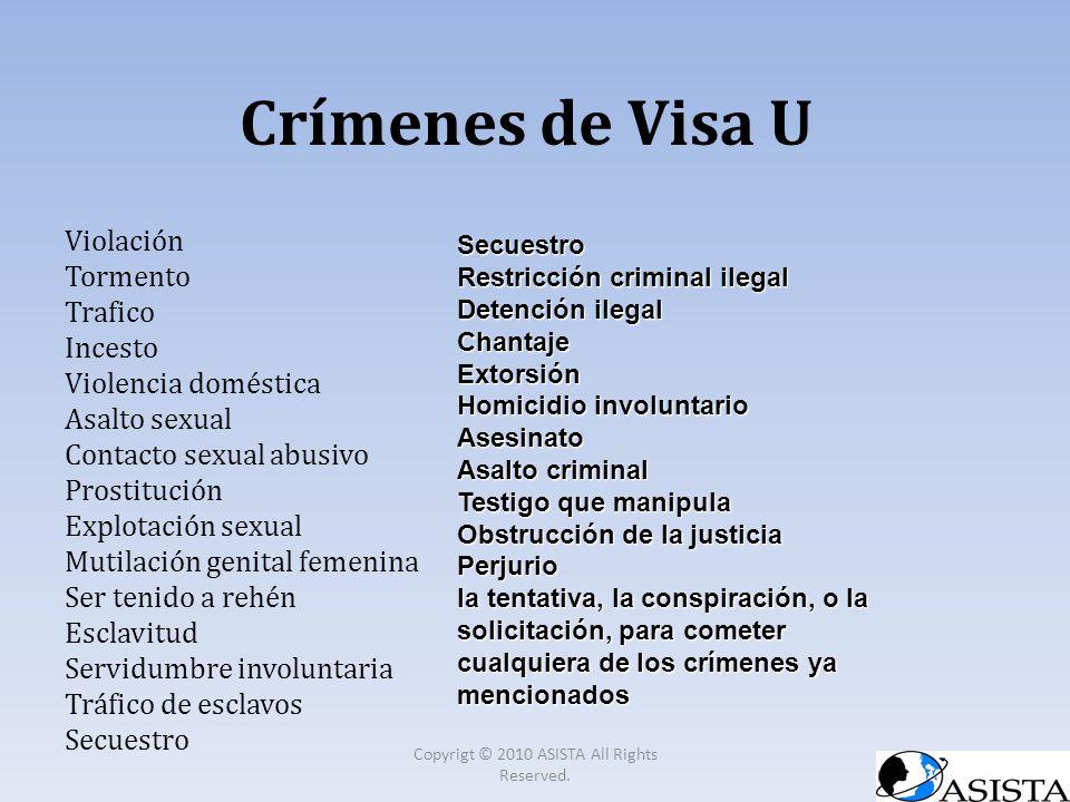 Crímenes de Visa U Violación Tormento Trafico Incesto Violencia doméstica Asalto sexual Contacto sexual abusivo Prostitución Explotación sexual Mutila