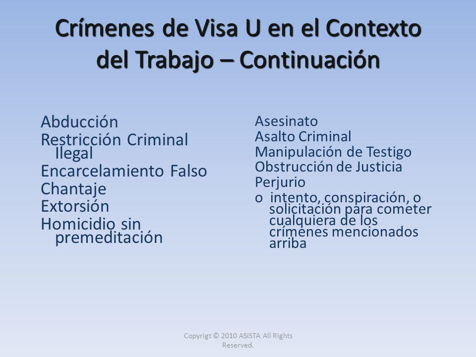 Crímenes de Visa U en el Contexto del Trabajo – Continuación Abducción Restricción Criminal Ilegal Encarcelamiento Falso Chantaje Extorsión Homicidio