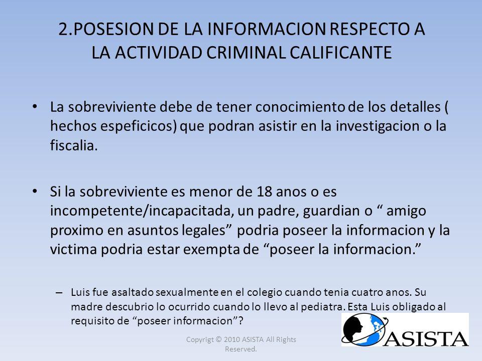 2.POSESION DE LA INFORMACION RESPECTO A LA ACTIVIDAD CRIMINAL CALIFICANTE La sobreviviente debe de tener conocimiento de los detalles ( hechos espefic