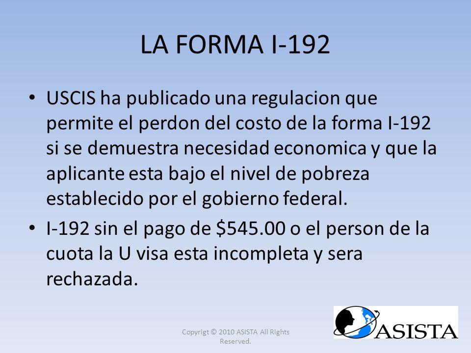 LA FORMA I-192 USCIS ha publicado una regulacion que permite el perdon del costo de la forma I-192 si se demuestra necesidad economica y que la aplica
