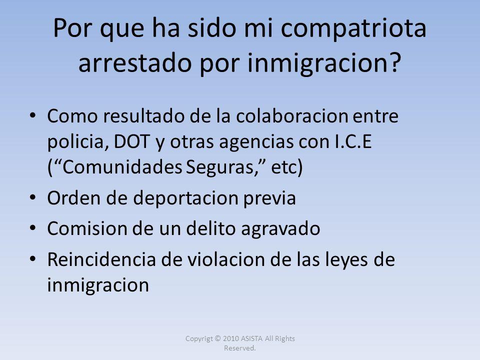 Por que ha sido mi compatriota arrestado por inmigracion? Como resultado de la colaboracion entre policia, DOT y otras agencias con I.C.E (Comunidades