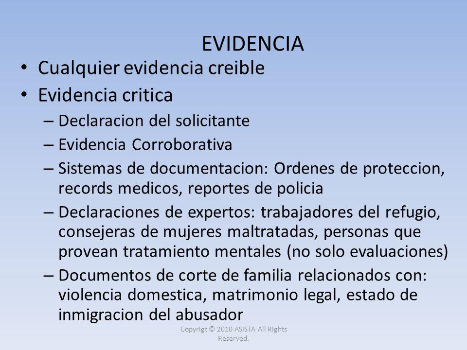 Cualquier evidencia creible Evidencia critica – Declaracion del solicitante – Evidencia Corroborativa – Sistemas de documentacion: Ordenes de protecci