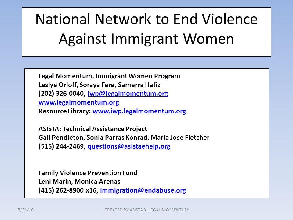 National Network to End Violence Against Immigrant Women Legal Momentum, Immigrant Women Program Leslye Orloff, Soraya Fara, Samerra Hafiz (202) 326-0