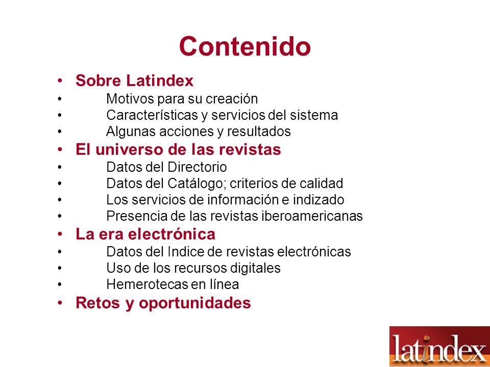Contenido Sobre Latindex Motivos para su creación Características y servicios del sistema Algunas acciones y resultados El universo de las revistas Da