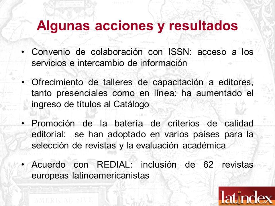 Algunas acciones y resultados Convenio de colaboración con ISSN: acceso a los servicios e intercambio de información Ofrecimiento de talleres de capac