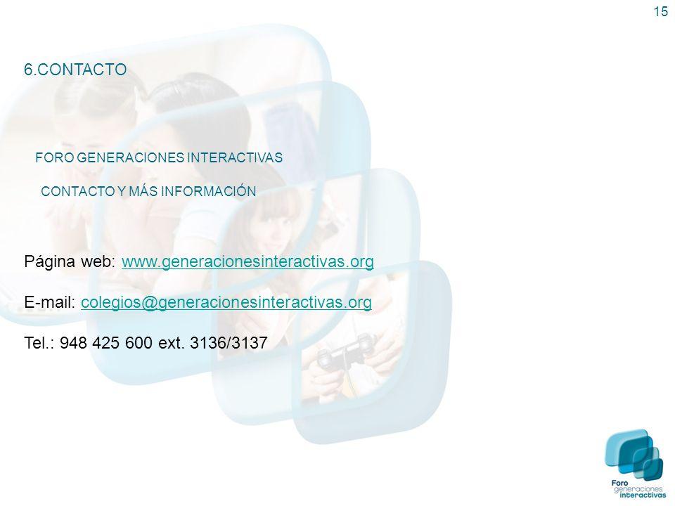 15 6.CONTACTO FORO GENERACIONES INTERACTIVAS CONTACTO Y MÁS INFORMACIÓN Página web: www.generacionesinteractivas.orgwww.generacionesinteractivas.org E