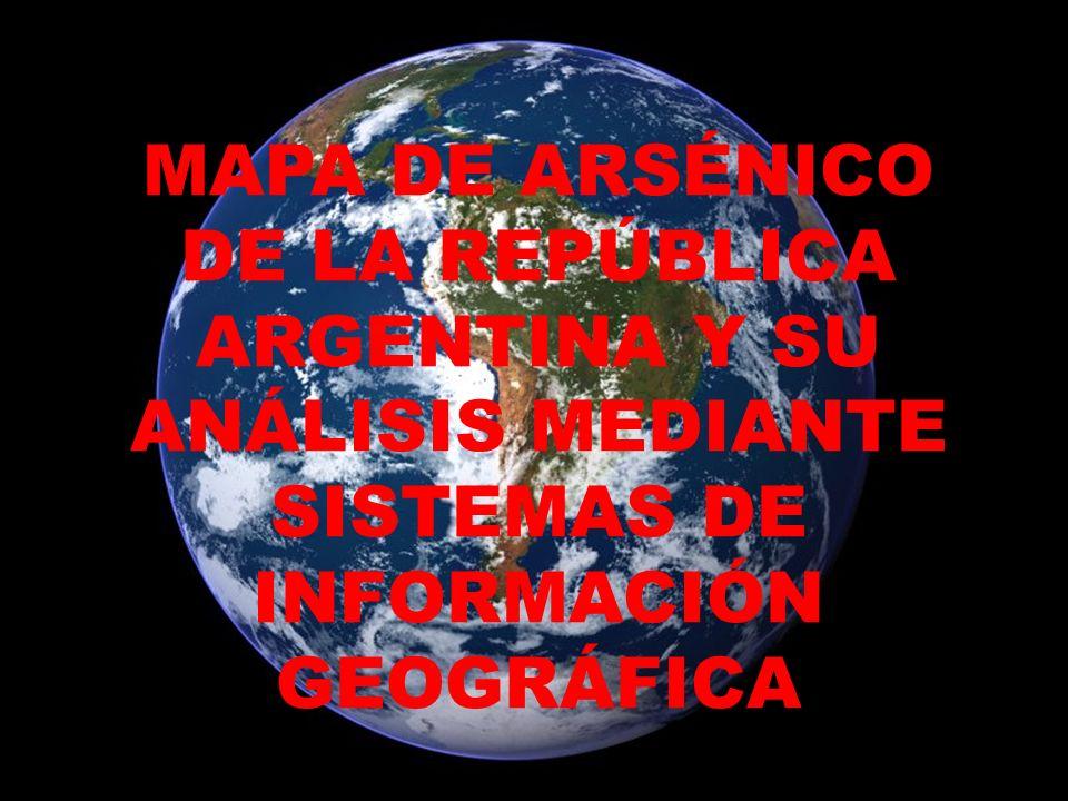 MAPA DE ARSÉNICO DE LA REPÚBLICA ARGENTINA Y SU ANÁLISIS MEDIANTE SISTEMAS DE INFORMACIÓN GEOGRÁFICA