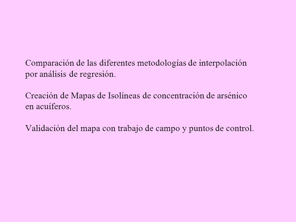 Comparación de las diferentes metodologías de interpolación por análisis de regresión. Creación de Mapas de Isolíneas de concentración de arsénico en