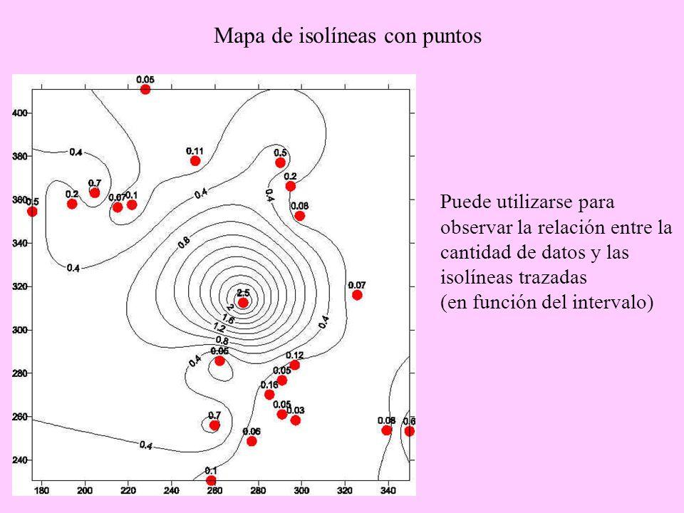 Mapa de isolíneas con puntos Puede utilizarse para observar la relación entre la cantidad de datos y las isolíneas trazadas (en función del intervalo)