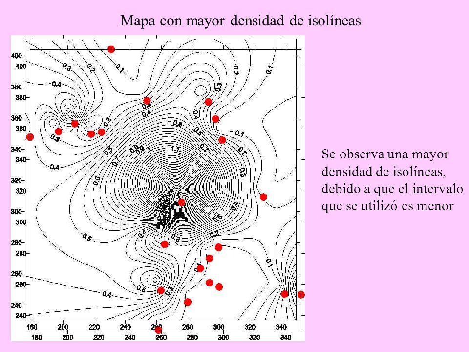 Mapa con mayor densidad de isolíneas Se observa una mayor densidad de isolíneas, debido a que el intervalo que se utilizó es menor