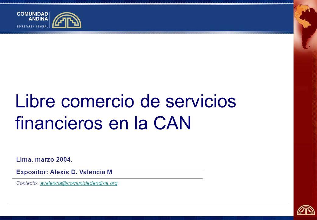 Libre comercio de servicios financieros en la CAN Lima, marzo 2004.