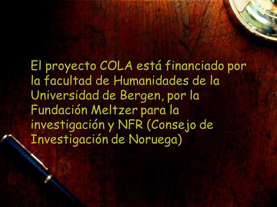 El proyecto COLA está financiado por la facultad de Humanidades de la Universidad de Bergen, por la Fundación Meltzer para la investigación y NFR (Con