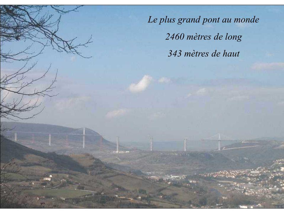 Le plus grand pont au monde 2460 mètres de long 343 mètres de haut