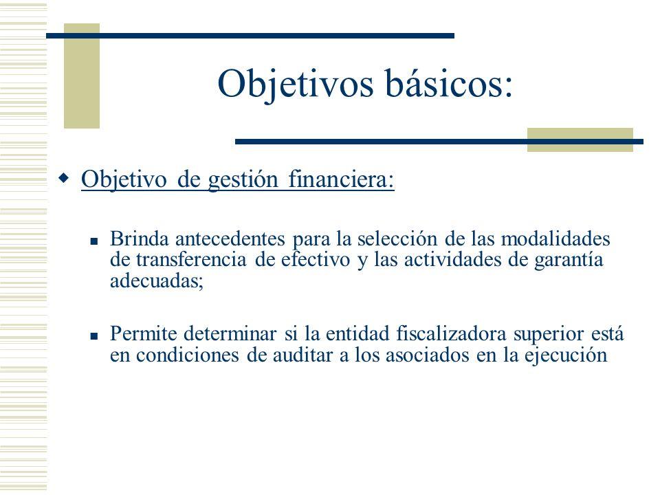 Objetivos básicos: Objetivo de gestión financiera: Brinda antecedentes para la selección de las modalidades de transferencia de efectivo y las activid
