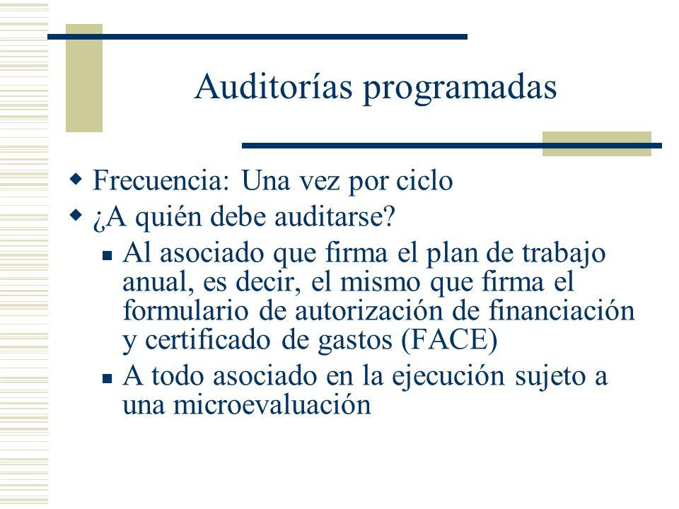Auditorías programadas Frecuencia: Una vez por ciclo ¿A quién debe auditarse? Al asociado que firma el plan de trabajo anual, es decir, el mismo que f