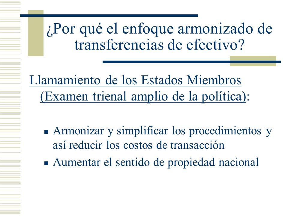 ¿Por qué el enfoque armonizado de transferencias de efectivo? Llamamiento de los Estados Miembros (Examen trienal amplio de la política): Armonizar y