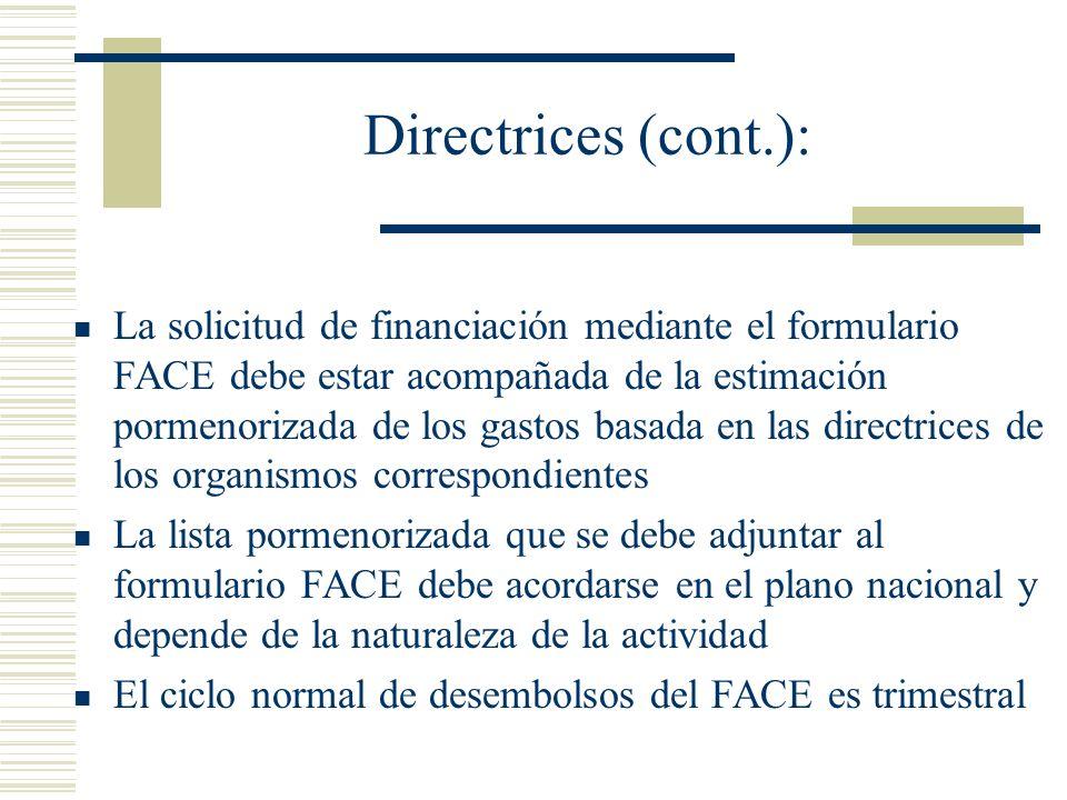 Directrices (cont.): La solicitud de financiación mediante el formulario FACE debe estar acompañada de la estimación pormenorizada de los gastos basad