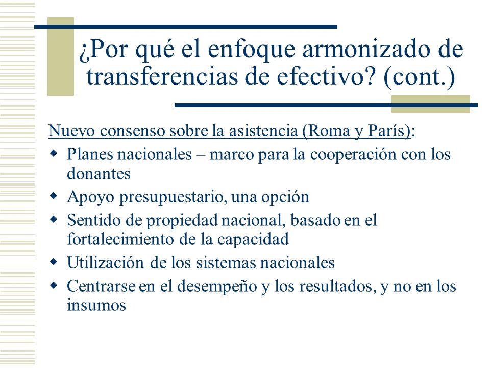 ¿Por qué el enfoque armonizado de transferencias de efectivo? (cont.) Nuevo consenso sobre la asistencia (Roma y París): Planes nacionales – marco par
