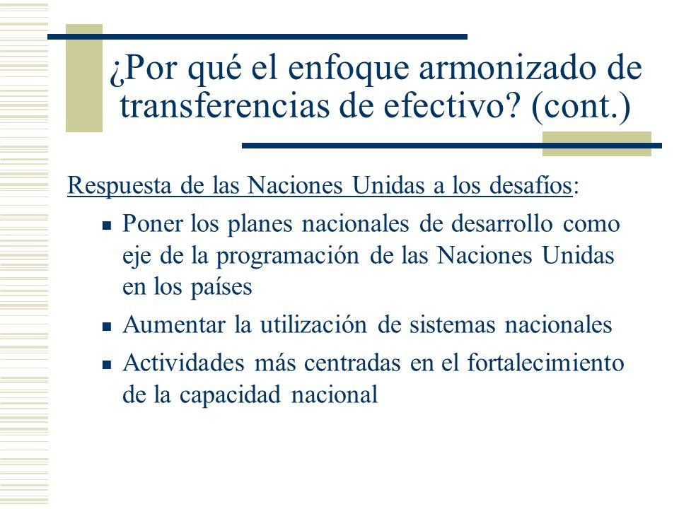 ¿Por qué el enfoque armonizado de transferencias de efectivo? (cont.) Respuesta de las Naciones Unidas a los desafíos: Poner los planes nacionales de