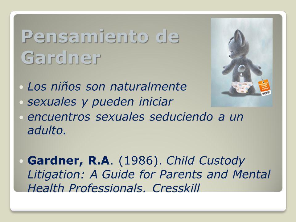 Los niños son naturalmente sexuales y pueden iniciar encuentros sexuales seduciendo a un adulto. Gardner, R.A. (1986). Child Custody Litigation: A Gui