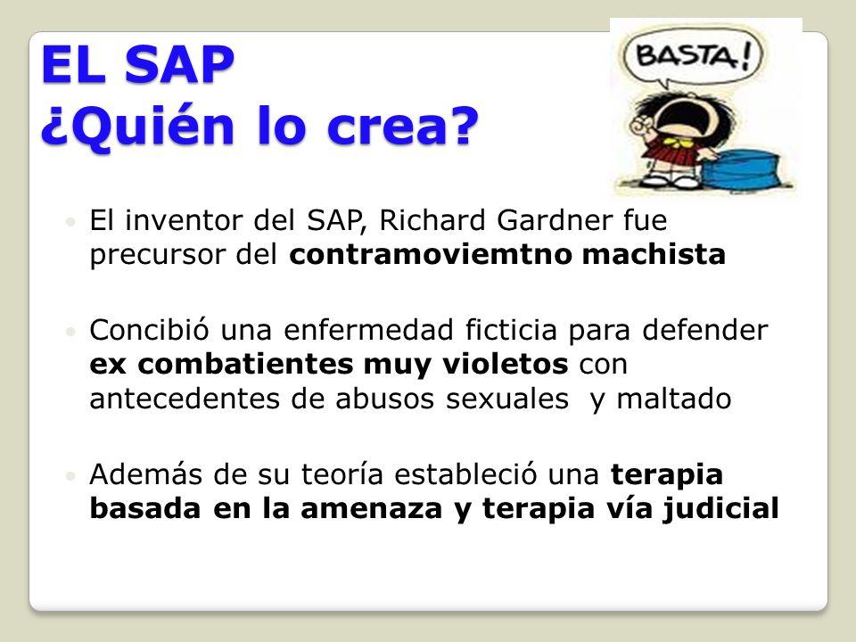 EL SAP ¿Quién lo crea? El inventor del SAP, Richard Gardner fue precursor del contramoviemtno machista Concibió una enfermedad ficticia para defender