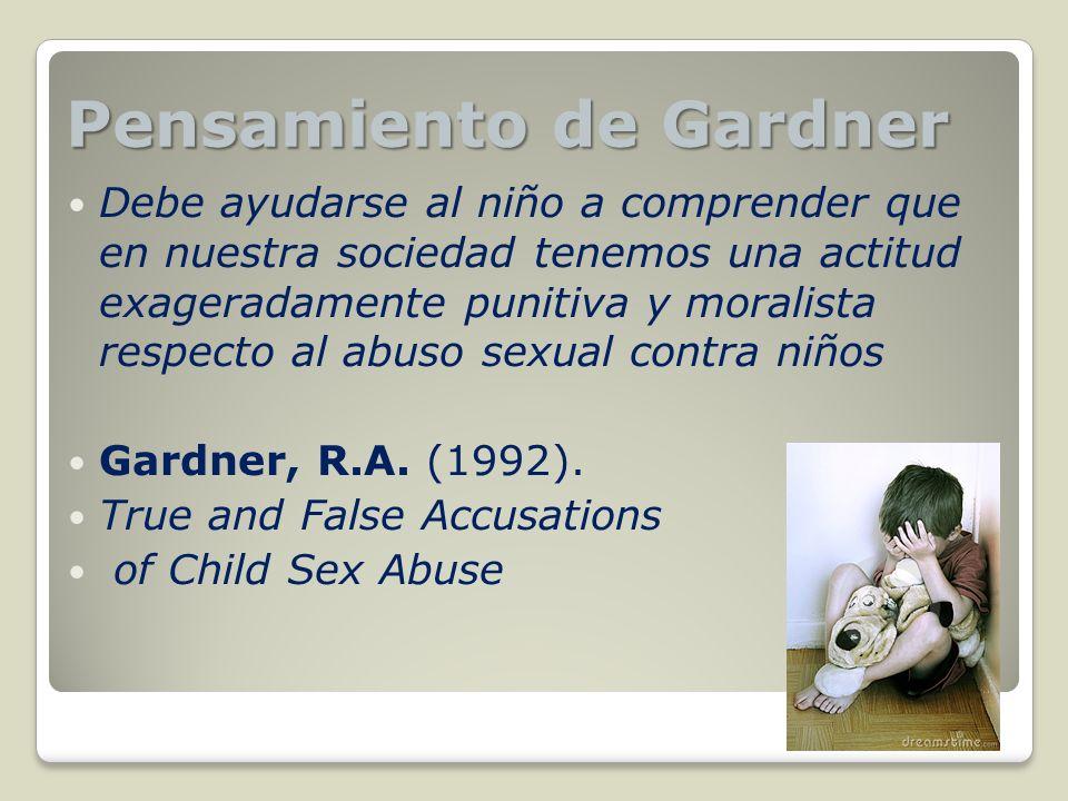 Debe ayudarse al niño a comprender que en nuestra sociedad tenemos una actitud exageradamente punitiva y moralista respecto al abuso sexual contra niñ