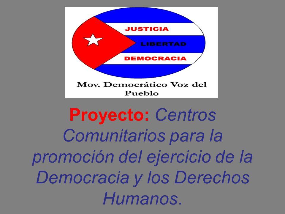 Proyecto: Centros Comunitarios para la promoción del ejercicio de la Democracia y los Derechos Humanos..